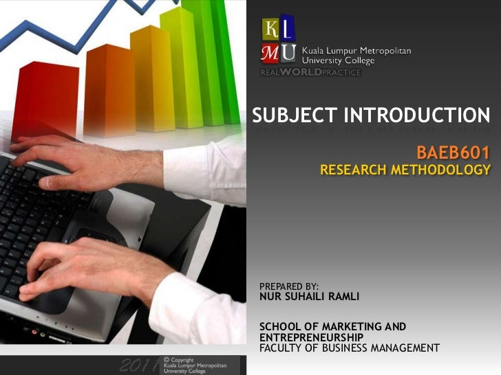 SUBJECT INTRODUCTION                          BAEB601               RESEARCH METHODOLOGYPREPARED BY:NUR SUHAILI RAMLISCHOO...