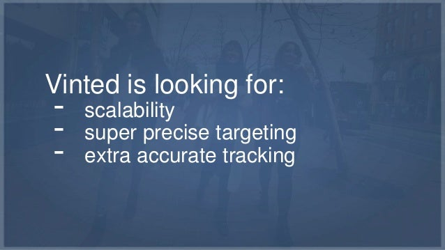 Scalability / Targeting / Tracking  Targeting: Precise  Interests  Targeting: Device & O  S  Tracking: SDK  Youth are on  ...