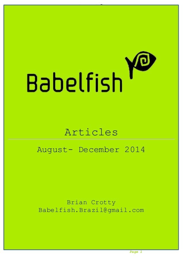 Babelfish Articles August 2014 – December 2014 9-1-15 Page 1 Articles August- December 2014 Brian Crotty Babelfish.Brazil@...