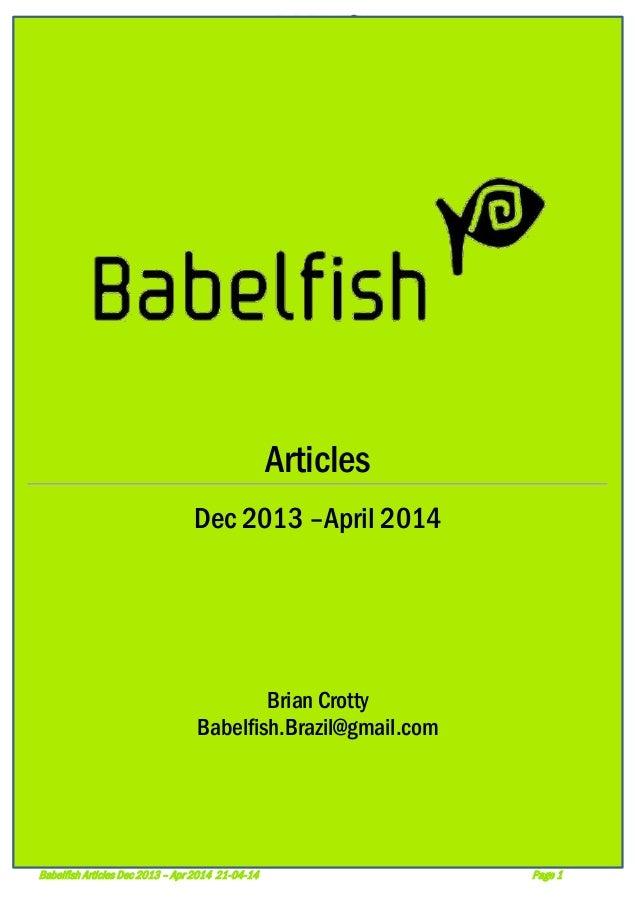 Babelfish Articles Dec 2013 – Apr 2014 21-04-14 Page 1 Articles Dec 2013 –April 2014 Brian Crotty Babelfish.Brazil@gmail.c...