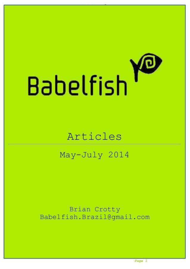 Babelfish Articles May 2014 – July 2014 20-7-14  Page 1  Articles  May-July 2014  Brian Crotty  Babelfish.Brazil@gmail.com