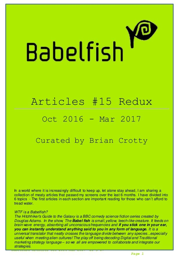 Babelfish Articles Oct 2016-Mar 2017 21-3-17 Page 1 Articles #15 Redux Oct 2016 - Mar 2017 Curated by Brian Crotty In a wo...