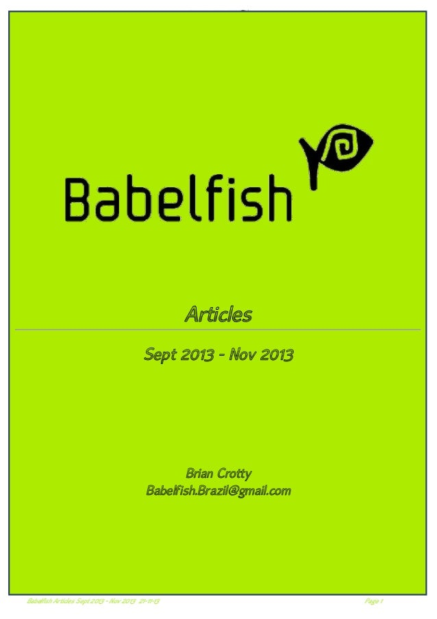 Articles Sept 2013 - Nov 2013  Brian Crotty Babelfish.Brazil@gmail.com  Babelfish Articles Sept 2013 - Nov 2013 21-11-13  ...