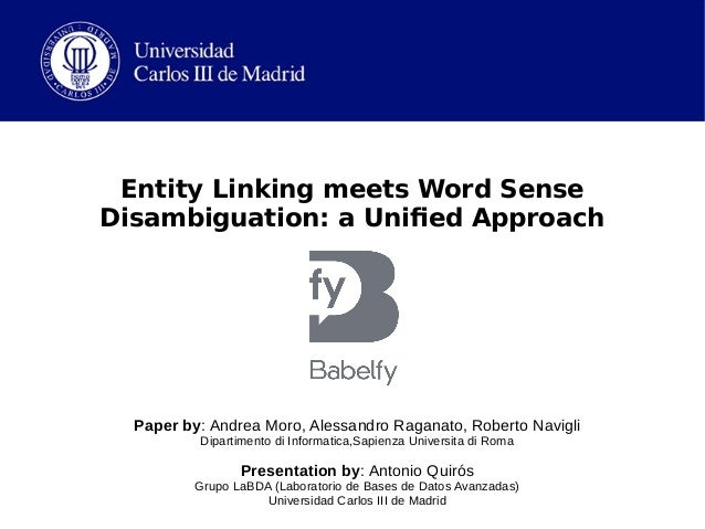 Entity Linking meets Word Sense Disambiguation: a Unified Approach Paper by: Andrea Moro, Alessandro Raganato, Roberto Nav...