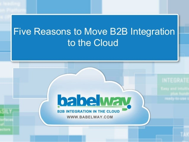 Five Reasons to Move B2B Integration           to the Cloud