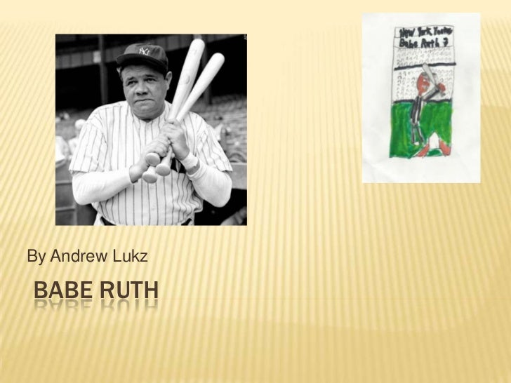 By Andrew LukzBABE RUTH