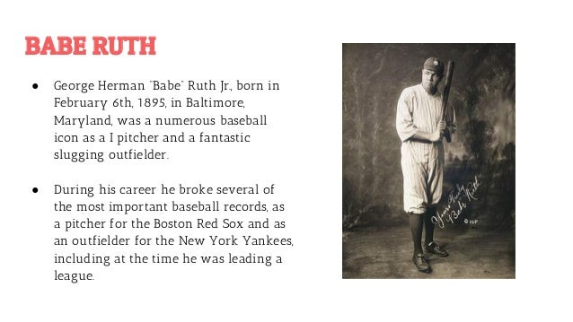 a biography of george herman babe ruth and his legionary baseball career Learn the history and beginnings of the greatest baseball player who ever played , babe ruth biography george herman ruth jr was born on february 6, 1895 in baltimore, maryland to parents george sr and kate george jr was one of eight children, although only he and his sister mamie survived george jr's.
