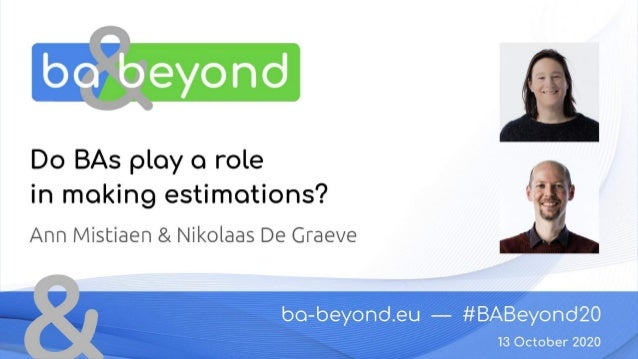 DO BUSINESS ANALYSTS PLAY A ROLE IN MAKING ESTIMATIONS?