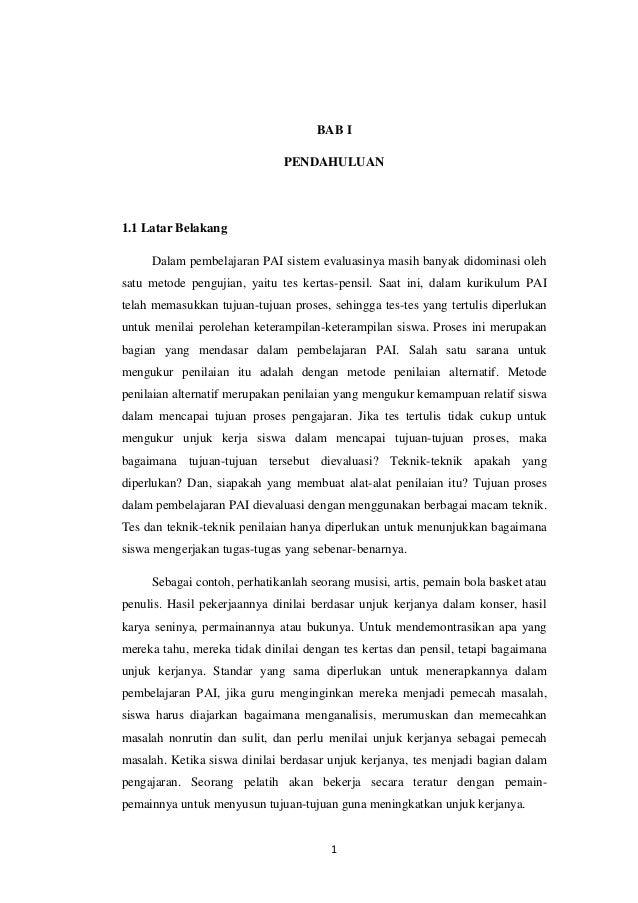1BAB IPENDAHULUAN1.1 Latar BelakangDalam pembelajaran PAI sistem evaluasinya masih banyak didominasi olehsatu metode pengu...