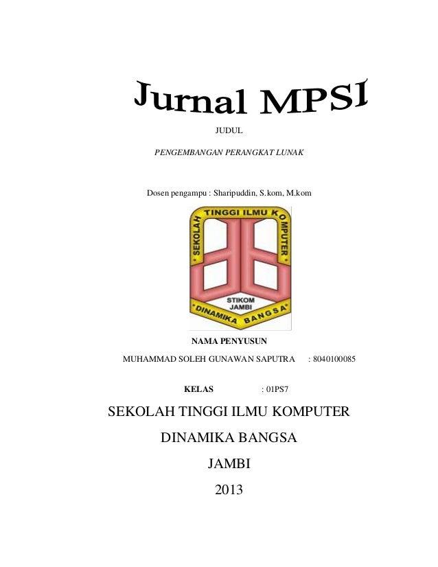 JUDUL PENGEMBANGAN PERANGKAT LUNAK  Dosen pengampu : Sharipuddin, S.kom, M.kom  NAMA PENYUSUN MUHAMMAD SOLEH GUNAWAN SAPUT...