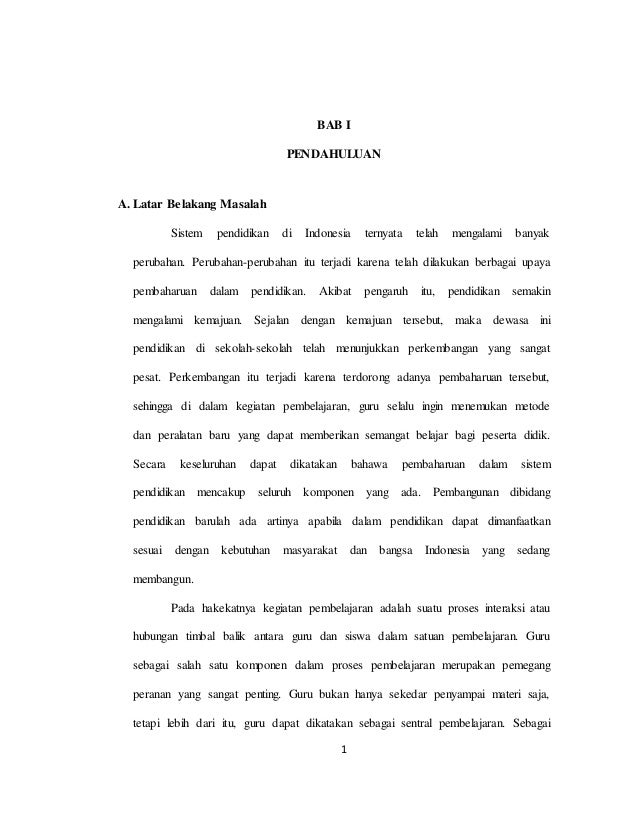 1 BAB I PENDAHULUAN A. Latar Belakang Masalah Sistem pendidikan di Indonesia ternyata telah mengalami banyak perubahan. Pe...