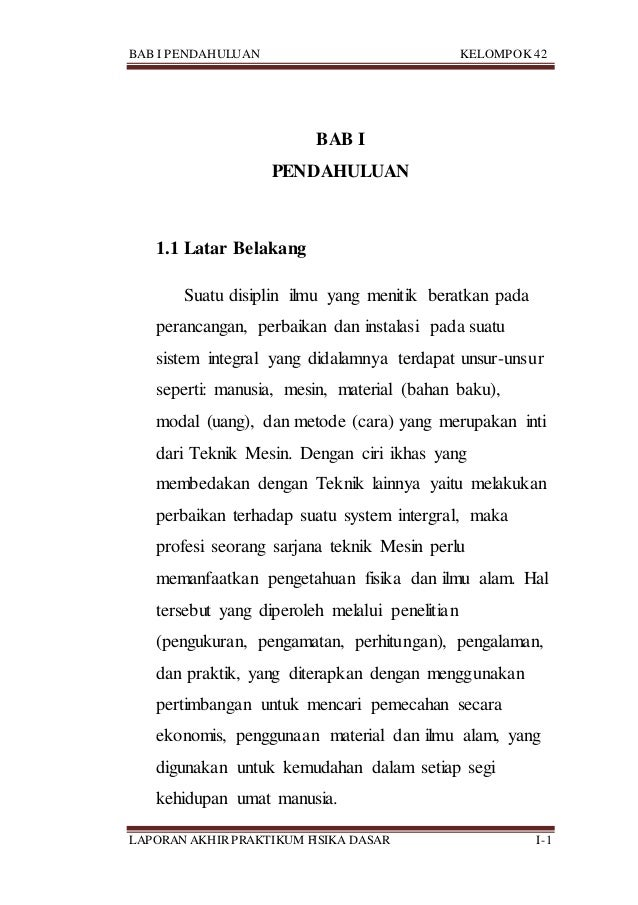 BAB I PENDAHULUAN KELOMPOK 42 LAPORAN AKHIR PRAKTIKUM FISIKA DASAR I-1 BAB I PENDAHULUAN 1.1 Latar Belakang Suatu disiplin...