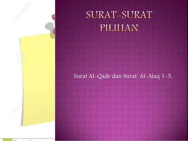 Surat Al-Qadr dan Surat Al-Alaq 1-5.