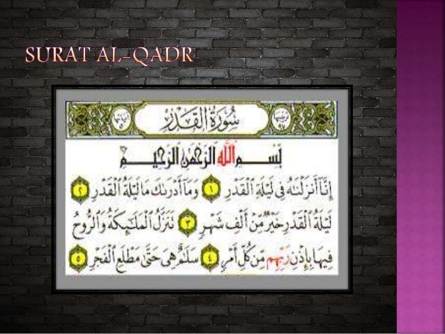  Dengan menyebut nama Allah yang maha Pengasih Lagi maha Penyayang. 1. Sesungguhnya kami telah menurunkannya (Al Qur'an) ...