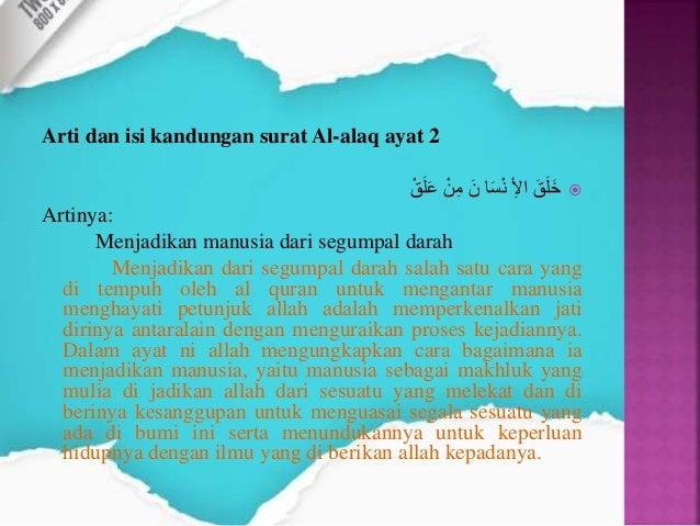 Arti dan isi kandungan surat Al-alaq ayat 4 ْمَلَقْل اِب مَّلَع ي ْذل ا Artinya: Yang mengejar ...