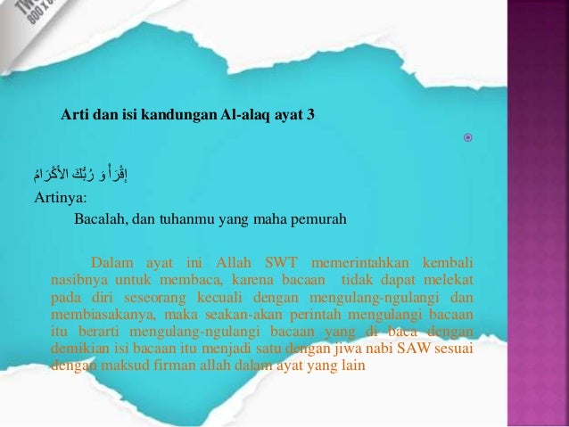 Arti dan isi kandungan surat al-alaq ayat 5 َمَلَعِالاَسْنَناَمْمَلْمَلْعَي Artinya: Dia ...