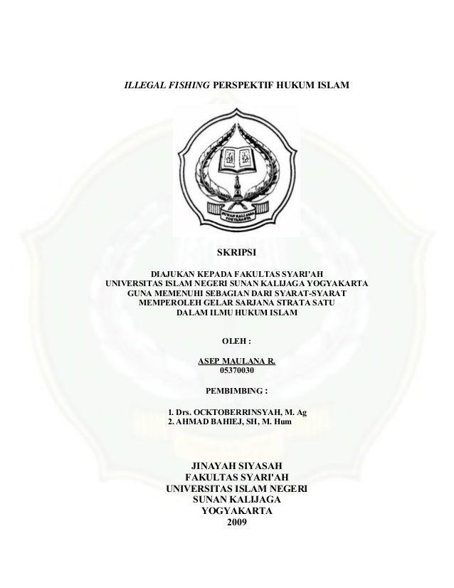 4  ILLEGAL FISHING PERSPEKTIF HUKUM ISLAM SKRIPSI DIAJUKAN KEPADA FAKULTAS SYARI'AH UNIVERSITAS ISLAM NEGERI SUNAN KALIJA...