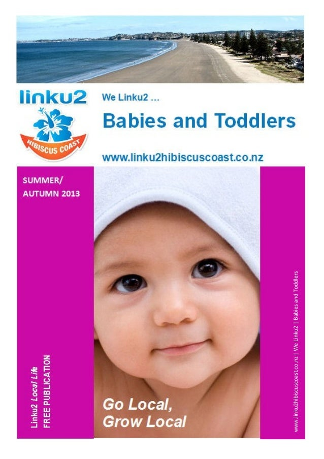 www.linku2hibiscuscoast.co.nz WeLinku2 BabiesandToddlers