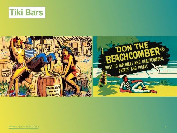 Tiki Bars     BABIES, BUNS AND BUZZERS   26