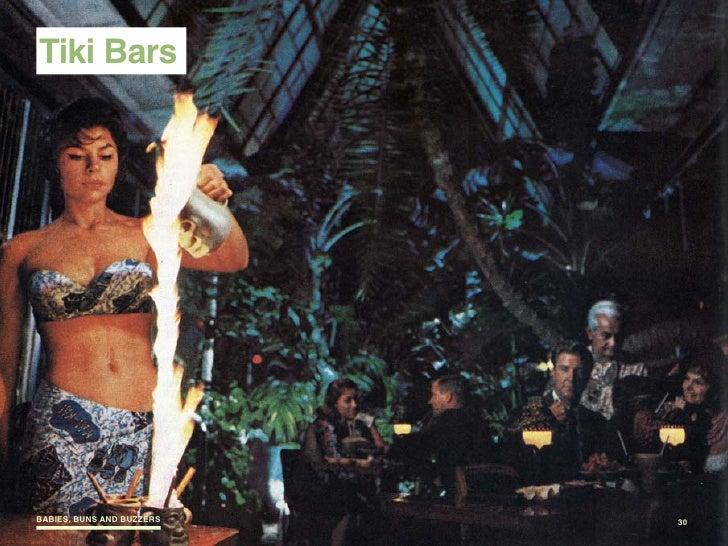 Tiki Bars     BABIES, BUNS AND BUZZERS   30