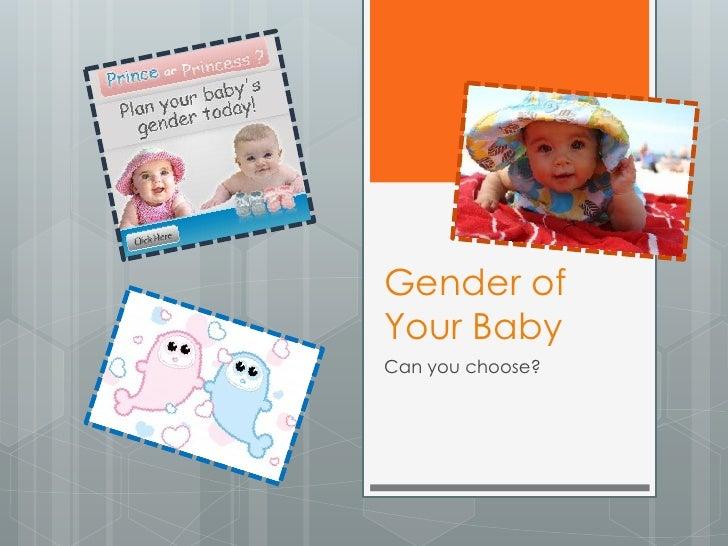 Gender ofYour BabyCan you choose?