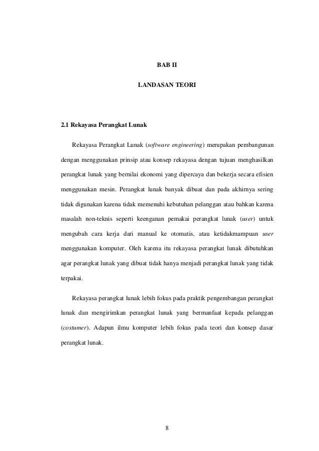 BAB II LANDASAN TEORI  2.1 Rekayasa Perangkat Lunak Rekayasa Perangkat Lunak (software engineering) merupakan pembangunan ...