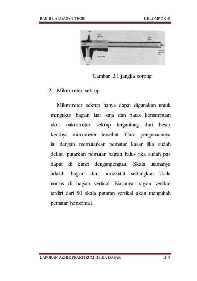BAB II LANDASAN TEORI KELOMPOK 42 LAPORAN AKHIR PRAKTIKUM FISIKA DASAR II- 9 Gambar 2.1 jangka sorong 2. Mikrometer sekrup...