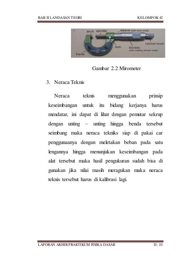 BAB II LANDASAN TEORI KELOMPOK 42 LAPORAN AKHIR PRAKTIKUM FISIKA DASAR II- 10 Gambar 2.2 Mirometer 3. Neraca Teknis Neraca...