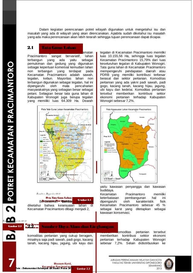 Dalam kegiatan perencanaan potret wilayah digunakan untuk mengetahui isu dan masalah yang ada di wilayah yang akan direnca...