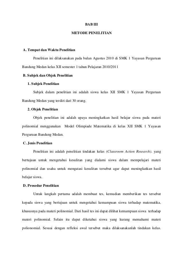 BAB III METODE PENELITIAN  A. Tempat dan Waktu Penelitian Penelitian ini dilaksanakan pada bulan Agustus 2010 di SMK 1 Yay...