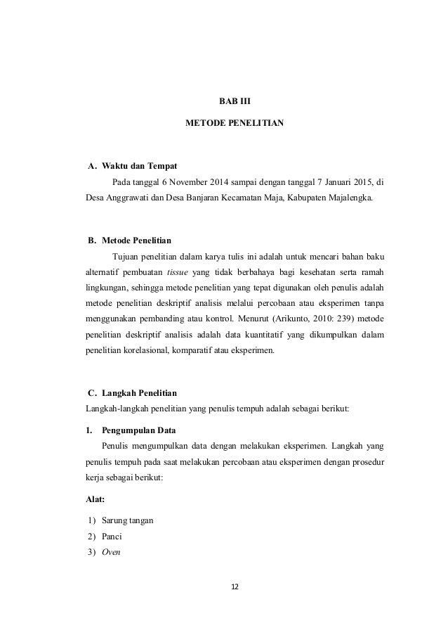 BAB III METODE PENELITIAN A. Waktu dan Tempat Pada tanggal 6 November 2014 sampai dengan tanggal 7 Januari 2015, di Desa A...