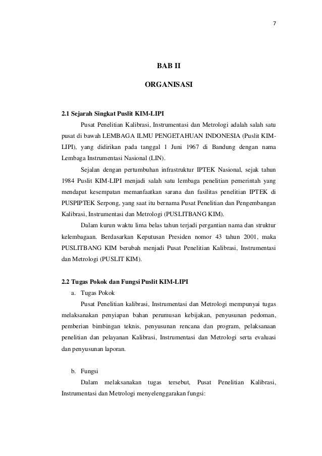 7 BAB II ORGANISASI 2.1 Sejarah Singkat Puslit KIM-LIPI Pusat Penelitian Kalibrasi, Instrumentasi dan Metrologi adalah sal...