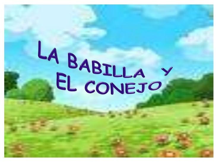 LA BABILLA  Y<br /> EL CONEJO<br />