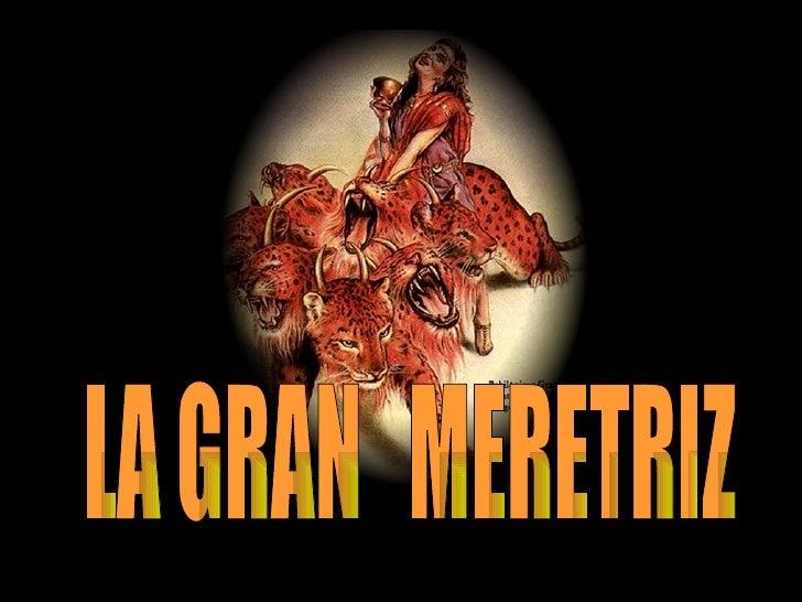 LA GRAN  MERETRIZ