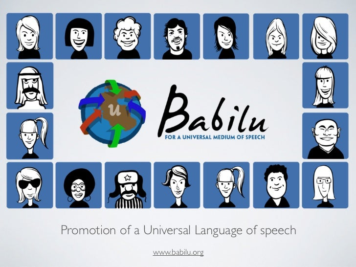 Promotion of a Universal Language of speech                www.babilu.org