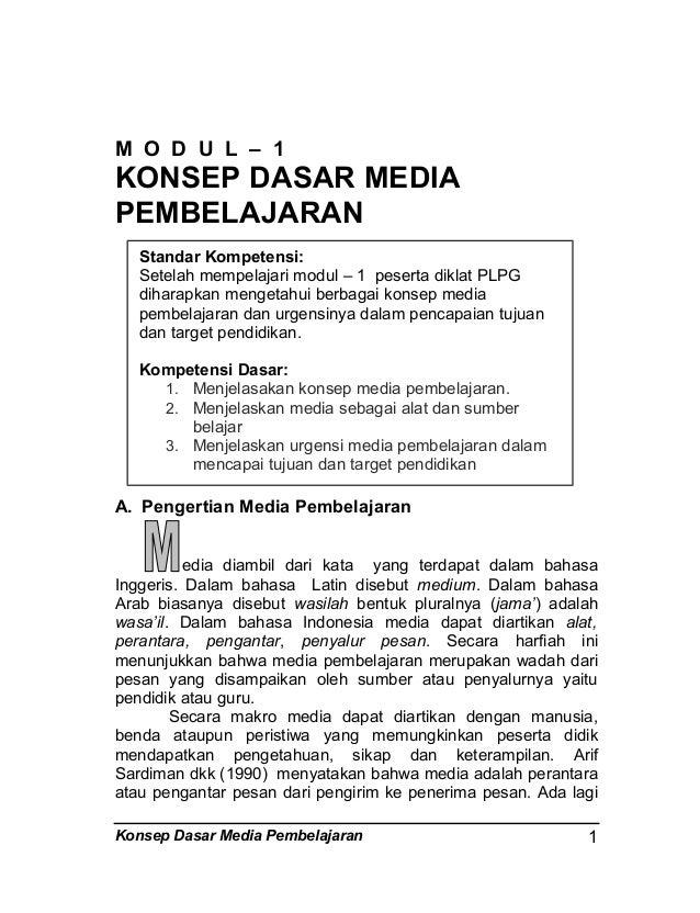 M O D U L – 1  KONSEP DASAR MEDIA PEMBELAJARAN Standar Kompetensi: Setelah mempelajari modul – 1 peserta diklat PLPG dihar...