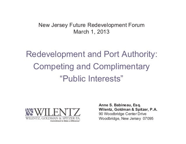 New Jersey Future Redevelopment Forum               March 1, 2013Redevelopment and Port Authority: Competing and Complimen...