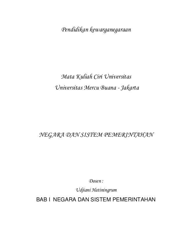 Pendidikan kewarganegaraan       Mata Kuliah Ciri Universitas     Universitas Mercu Buana - JakartaNEGARA DAN SISTEM PEMER...