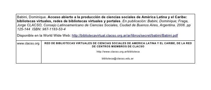 Babini, Dominique. Acceso abierto a la producción de ciencias sociales de América Latina y el Caribe: bibliotecas virtuale...