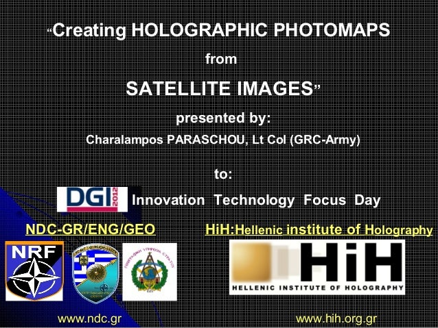 NDC-GR/ENG/GEONDC-GR/ENG/GEO HiH:HiH:HHellenicellenic iinstitute ofnstitute of HHolographyolography www.ndc.gr www.hih.org...