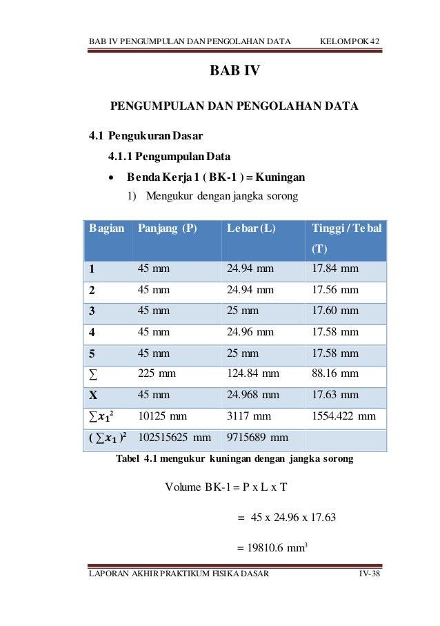 BAB IV PENGUMPULAN DAN PENGOLAHAN DATA KELOMPOK 42 LAPORAN AKHIR PRAKTIKUM FISIKA DASAR IV-38 BAB IV PENGUMPULAN DAN PENGO...