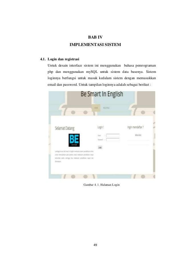 BAB IV IMPLEMENTASI SISTEM  4.1. Login dan registrasi Untuk desain interface sistem ini menggunakan bahasa pemrograman php...