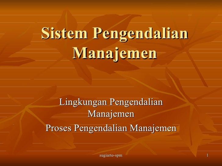 Sistem Pengendalian Manajemen Lingkungan Pengendalian Manajemen Proses Pengendalian Manajemen