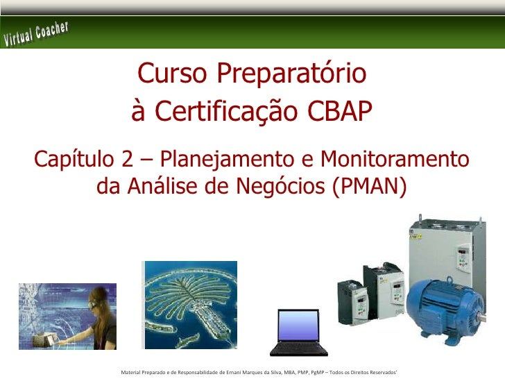 Curso Preparatório<br />à Certificação CBAP<br />Capítulo 2 – Planejamento e Monitoramento da Análise de Negócios (PMAN)<b...