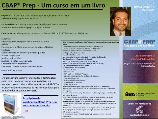 CBAP® Prep - Um curso em um livro Objetivo: Este livro tem como objetivo a preparação para a prova CBAP® e também para pro...