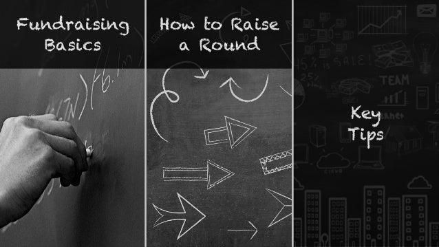 Fundraising Basics How to Raise a Round Key Tips