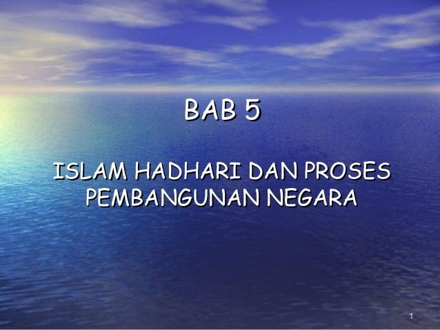 11 BAB 5BAB 5 ISLAM HADHARI DAN PROSESISLAM HADHARI DAN PROSES PEMBANGUNAN NEGARAPEMBANGUNAN NEGARA