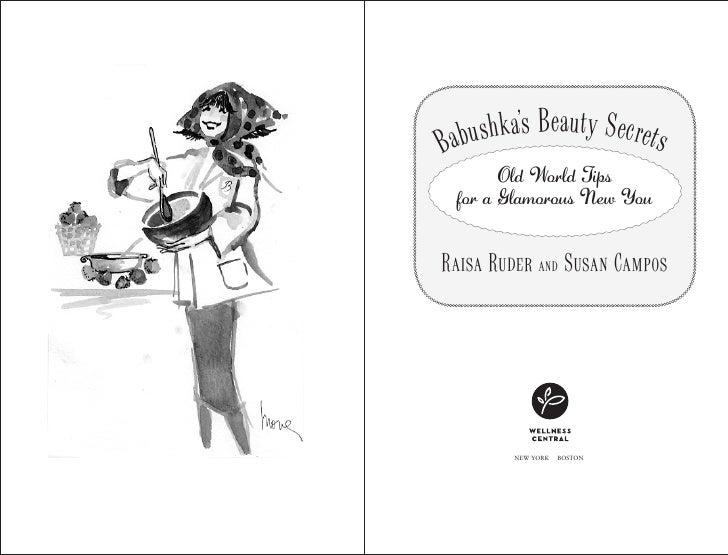 Babushka's Beauty Secrets        Old World Tips  for a Glamorous New You   Raisa Ruder and Susan Campos              NEW Y...