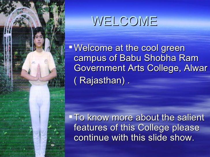 WELCOME <ul><ul><ul><ul><ul><li>Welcome at the cool green campus of Babu Shobha Ram Government Arts College, Alwar </li></...