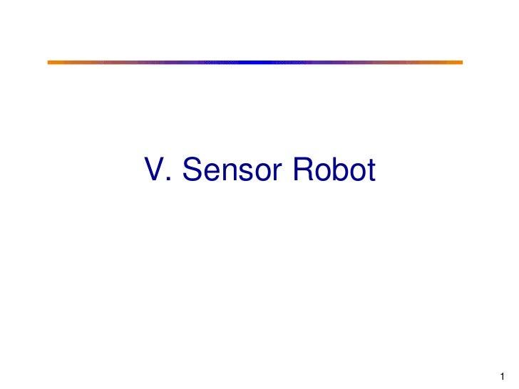V. Sensor Robot                  1